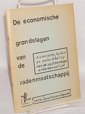 De economische grondslagen van de radenmaatschapppij. Historische feiten en ontwikkeling van de ...