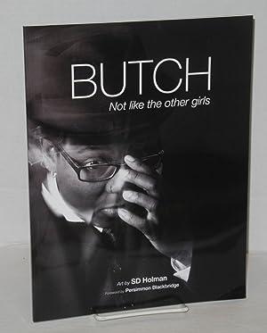 Butch: not like other girls: Holman, SD, photos, Persimmon Blackbridge, foreword