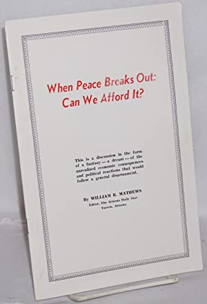 When peace breaks out, can we afford it: Mathews, William R.