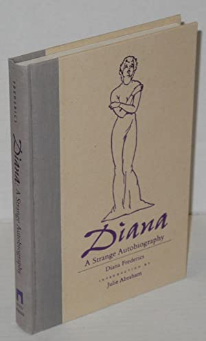 Diana: a strange autobiography: Frederics, Diana [pseudonym of Frances Rummell] introduction by ...