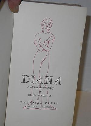 Diana; a strange autobiography: Frederics, Diana [pseudonym of Frances Rummell]