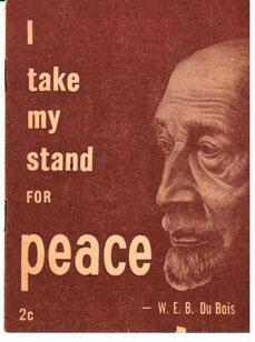 I take my stand for peace: Du Bois, William Edward Burghardt