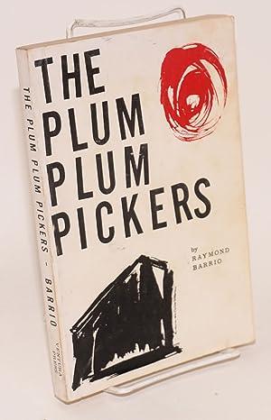 The plum plum pickers; a novel: Barrio, Raymond