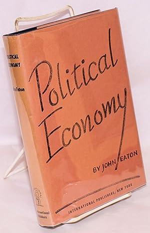 Political economy: a Marxist textbook: Eaton, John