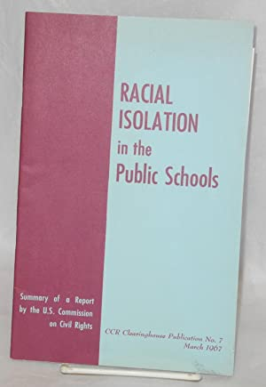 Racial isolation in the public schools: United States. Commission on Civil Rights