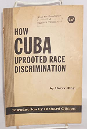 How Cuba uprooted racial discrimination; introduction by: Ring, Harry