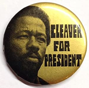 Cleaver for President (pinback button): Cleaver, Eldridge]