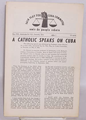 A Catholic speaks on Cuba. the following speech was delivered by professor Leslie Dewart to a mass ...