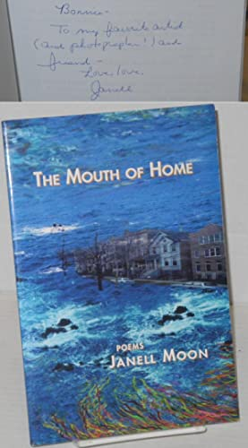 The mouth of home; poems: Moon, Janelle