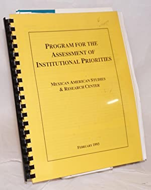 Program for the Assessment of Institutional Priorities; Mexican American Studies & Research ...