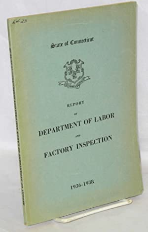 Report of the Commissioner of Labor, period ended June 30, 1938: Connecticut. Commissioner of Labor