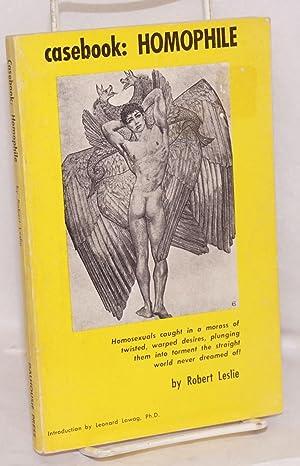 Casebook: homophile;: Leslie, Robert, introduction