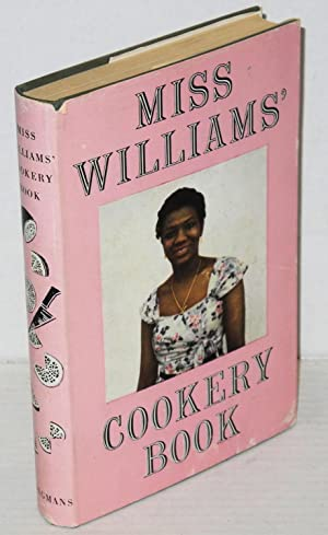 Miss Williams' cookery book: Williams, [R. Omosunlola]