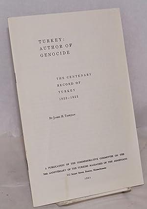 Turkey :?author of genocide. The centenary record of Turkey, 1822-1922: Tashjian, James H.