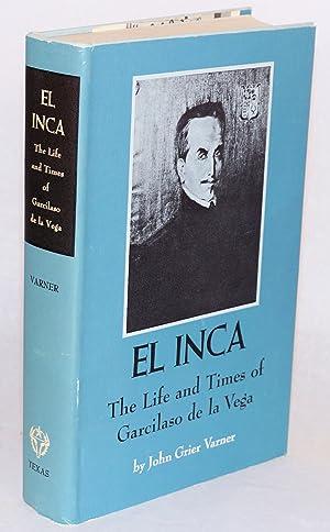 El Inca: the life and times of Garcilaso de la Vega: Varner, John Grier