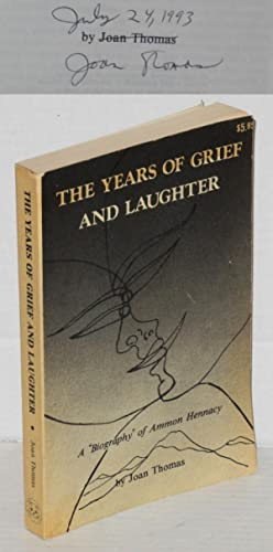"The years of grief and laughter; a ""biography"" of Ammon Hennacy: Thomas, Joan"