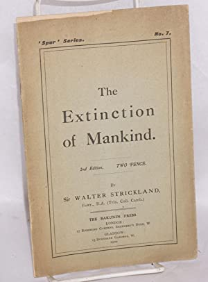The extinction of mankind. 2nd edition: Strickland, Walter