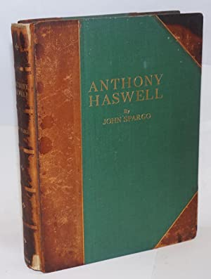 Anthony Haswell: Printer, Patriot, Ballader: A Biographical Study with a Selection of his Ballads ...
