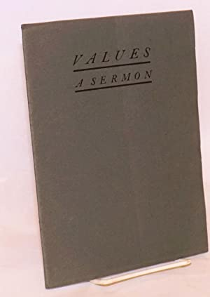 Values: a sermon preached in the chapel of St. Matthew's School, San Mateo, California, and addre...