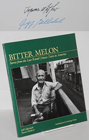 Bitter melon; stories from the last rural Chinese town in America. Introduction by Sucheng Chan: ...