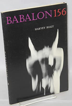 Babalon 156 [poems]: Bialy, Harvey, introduction by Robert Kelly