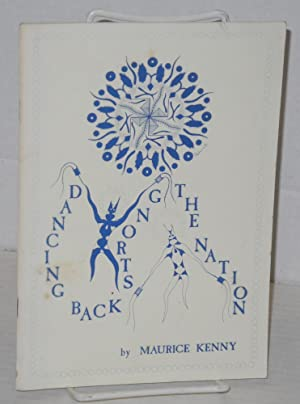 Dancing back strong the nation; poems The Blue Cloud Quarterly, vol. 25, #1: Kenny, Maurice, ...