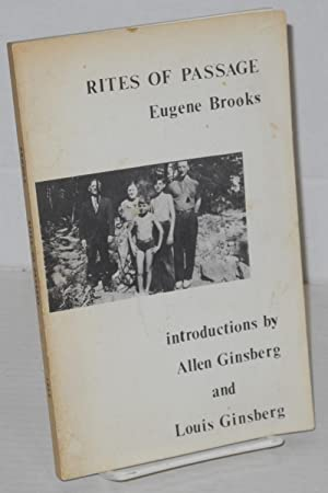 Rites of passage: Brooks, Eugene, [aka Eugene Ginsberg] introductions by Allen Ginsberg and Louis ...
