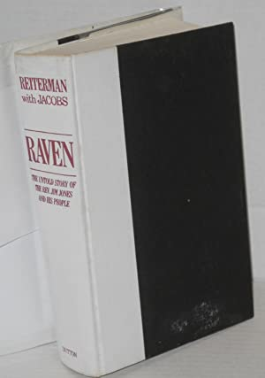 Raven; the untold story of the Rev. Jim Jones and his people: Reiterman, Tim, with John Jacobs