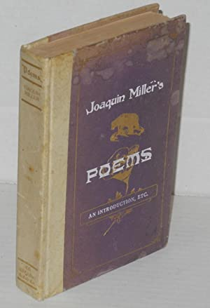 Joaquin Miller's poems [in six volumes] volume one; an introduction, etc. [odd volume]: Miller...