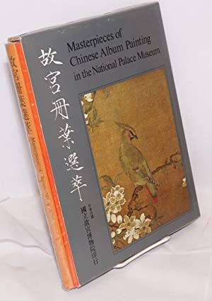 Masterpieces of Chinese album painting in the National Palace Museum