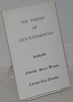 The poetry of Jack Rainsberger #7588 Death Row, Nevada State Prison: Rainsberger, Jack