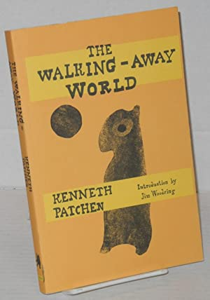 The walking-away world: Patchen, Kenneth, introduction