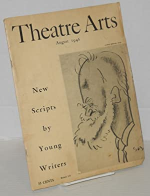 Theatre Arts : vol. xxx, #8, August 1946; new scripts by young writers: Gilder, Rosamond, editor, ...