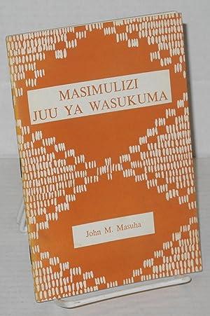 Masimulizi juu ya wasukuma: Masuha, John M. [editor]