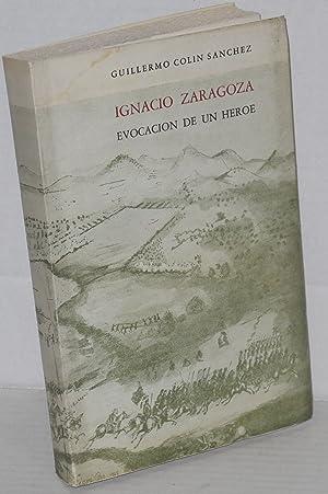 Ignacio Zaragoza: evocaci?n de un h?roe: Sanchez, Guillermo Colin