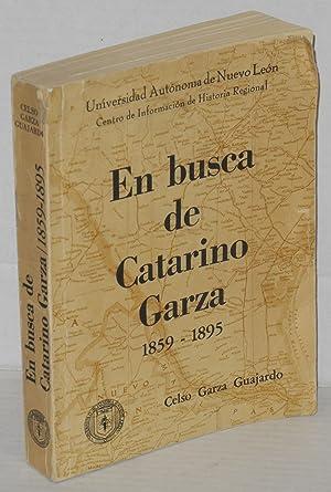 En busca de Catarino Garza 1859-1895: Garza Guajardo, Celso