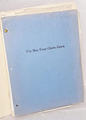 The man from Clover Grove; original story for the screen and screenplay: Hillman, William B.