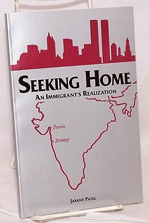 Seeking home: an immigrant's realization: Patel, Jayant, edited