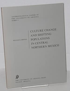 Culture change and shifting populations in Central Northern Mexico