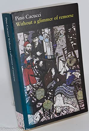 Without a glimmer of remorse Translated by: Cacucci, Pino