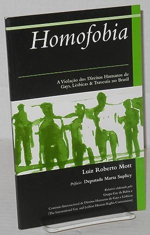 Homofobia: a viola??o dos direitos humanos de gays, l?sbicas & travestis no Brasil: Mott, Luiz ...