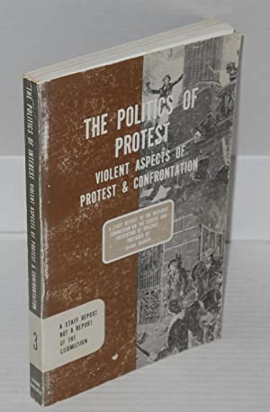 The politics of protest; a report . task force, violent aspects of protest and controntation: ...