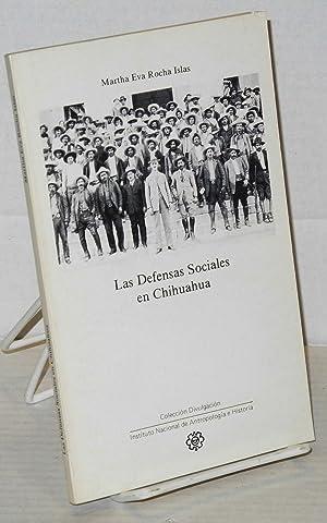 Las defensas sociales en Chihuahua una paradoja en la Revolucion: Rocha Islas, Martha Eva