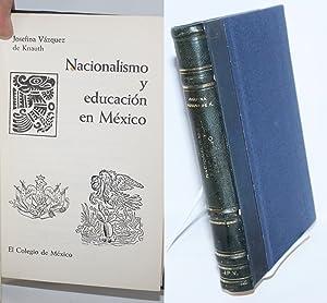 Nacionalismo y educaci?n en M?xico: V?zquez de Knauth, Josefina