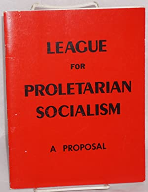A proposal for Marxist-Leninists at the Western: League for Proletarian