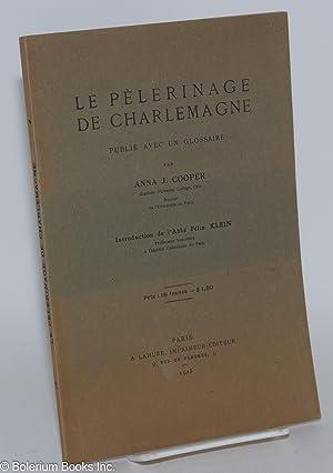 Le pelerinage de Charlemagne; publi? avec un glossaire: Cooper, Anna J., introduction de l'Abb? F?...