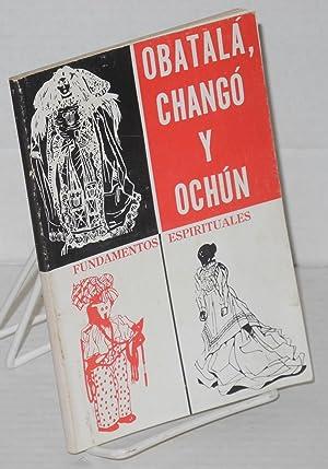 Obatal?, Chang? y Och?n Fundamentos Espirtuales: Dalmau, Felipe