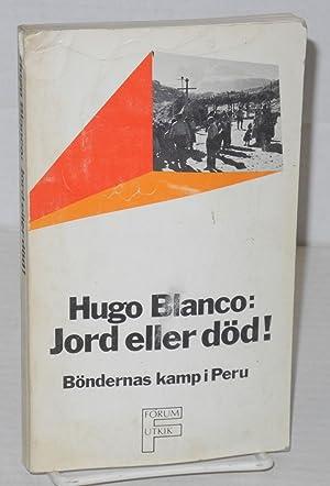 Jord eller d?d! B?ndernas kamp i Peru: Blanco, Hugo