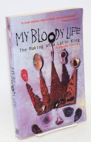 My bloody life; the making of a Latin King