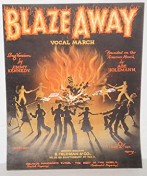 Blaze away: vocal march [sheet music]: Kennedy, Jimmy, song version, music by Abe Holzmann, cover ...